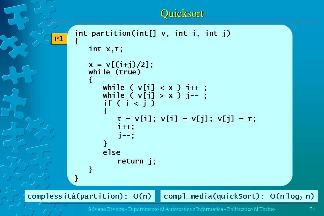 Quicksort int partition(int[] v, int i, int j) { int x,t;